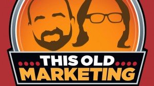 This Old Marketing Podcast graphic